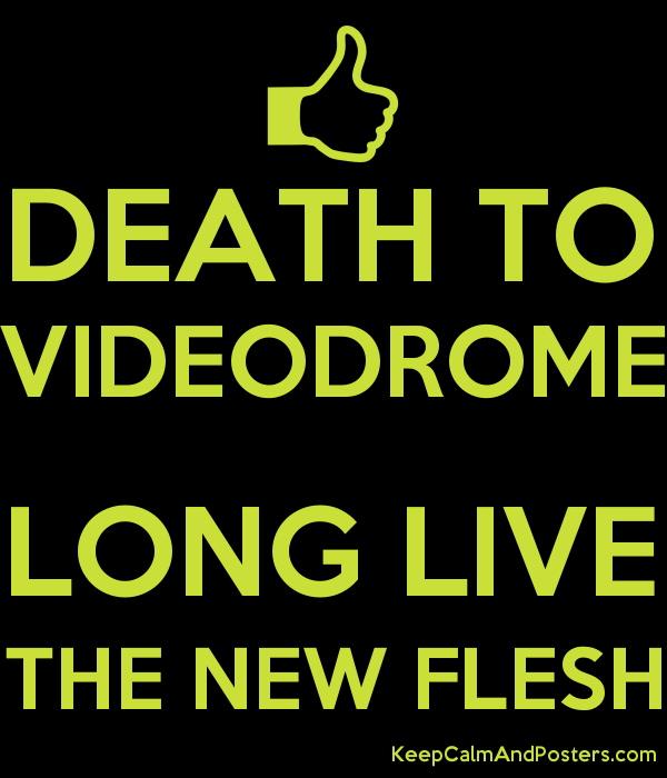 DEATH TO VIDEODROME  LONG LIVE THE NEW FLESH Poster