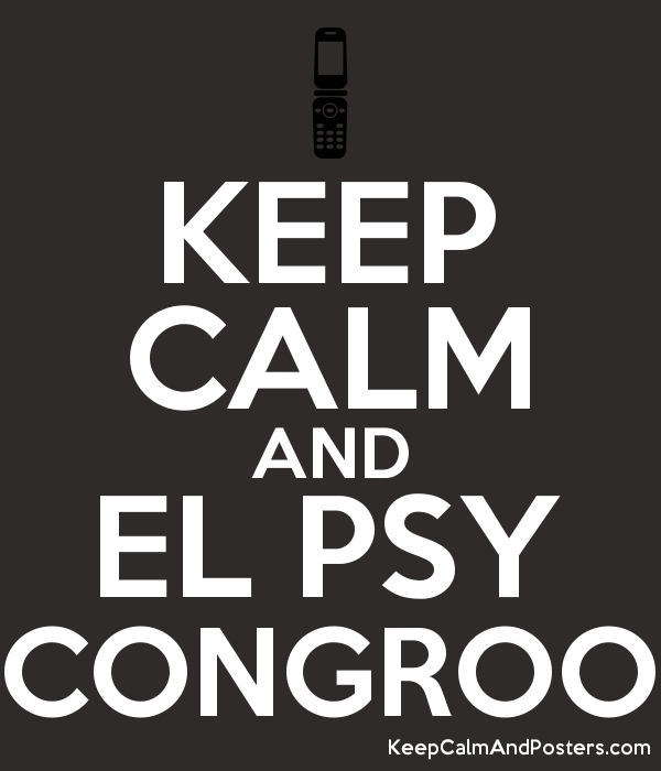 [Obrazek: 5709317_keep_calm_and_el_psy_congroo.png]