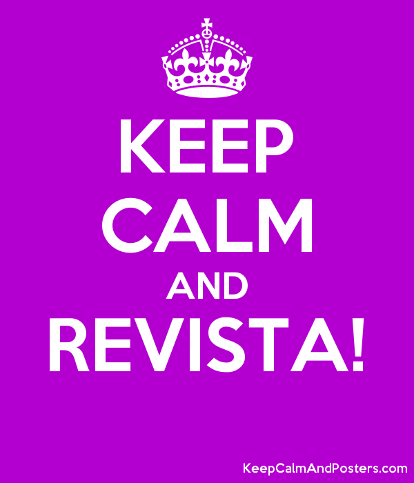 KEEP CALM AND REVISTA!  Poster