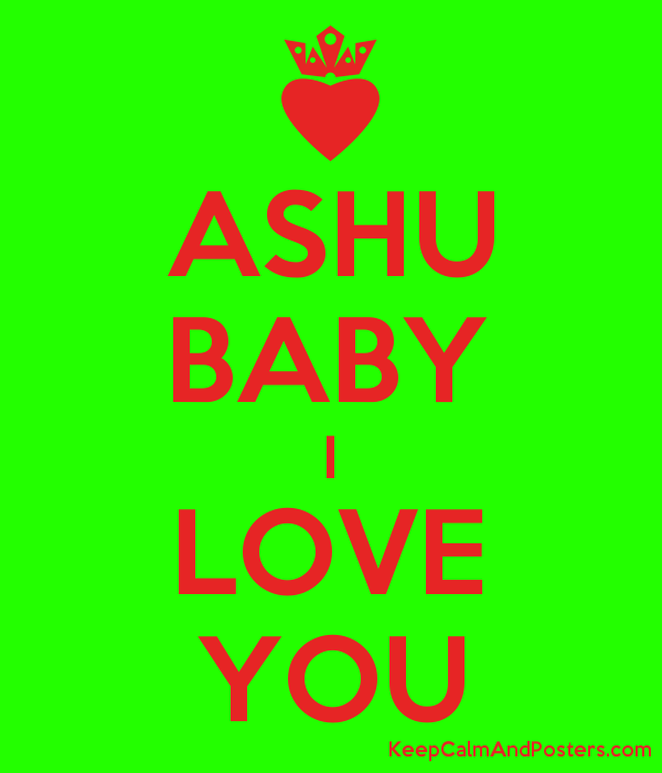 ashu baby i love you keep calm and posters generator maker for