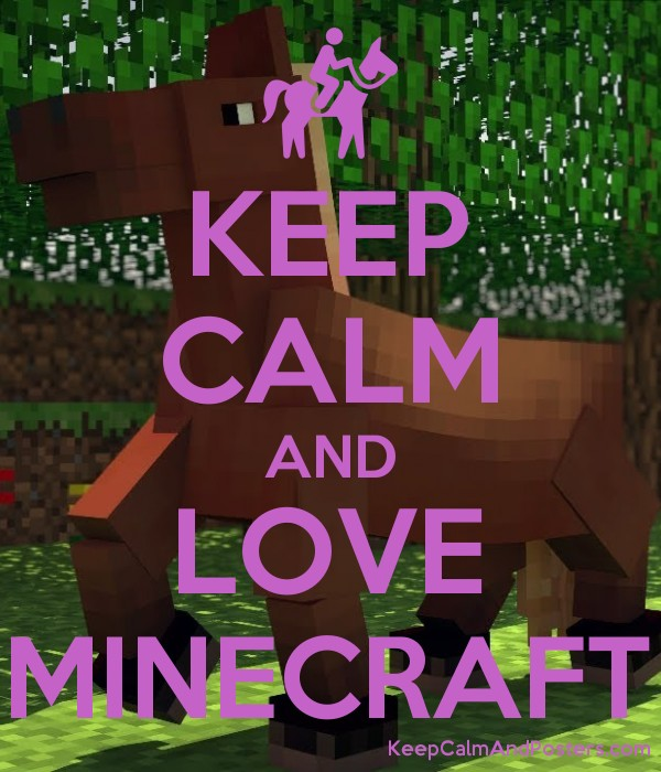 KEEP CALM AND LOVE MINECRAFT - Keep Calm and Posters