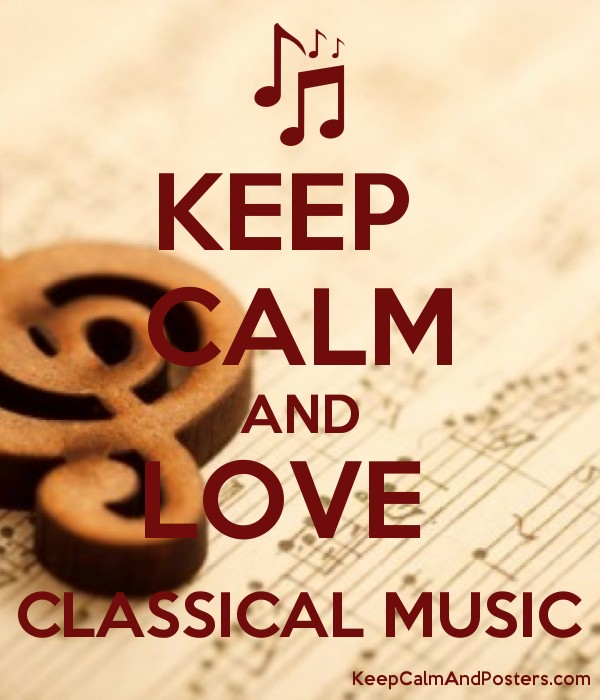 KEEP CALM AND LOVE CLASSICAL MUSIC Poster