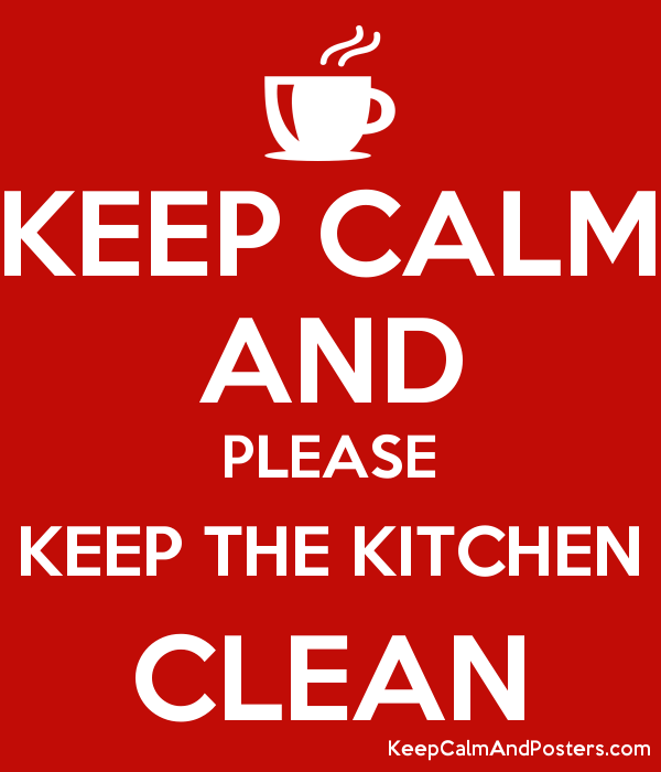KEEP CALM AND PLEASE THE KITCHEN CLEAN Poster