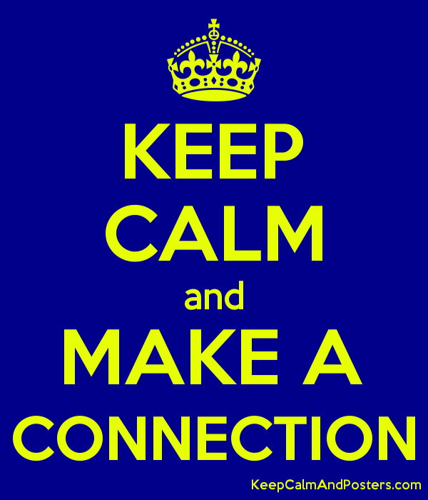 5718607_keep_calm_and_make_a_connection keep calm and make a connection keep calm and posters generator