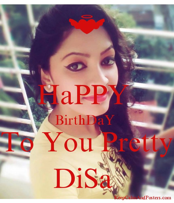 HaPPY BirthDaY To You Pretty DiSa - Keep Calm and Posters Generator