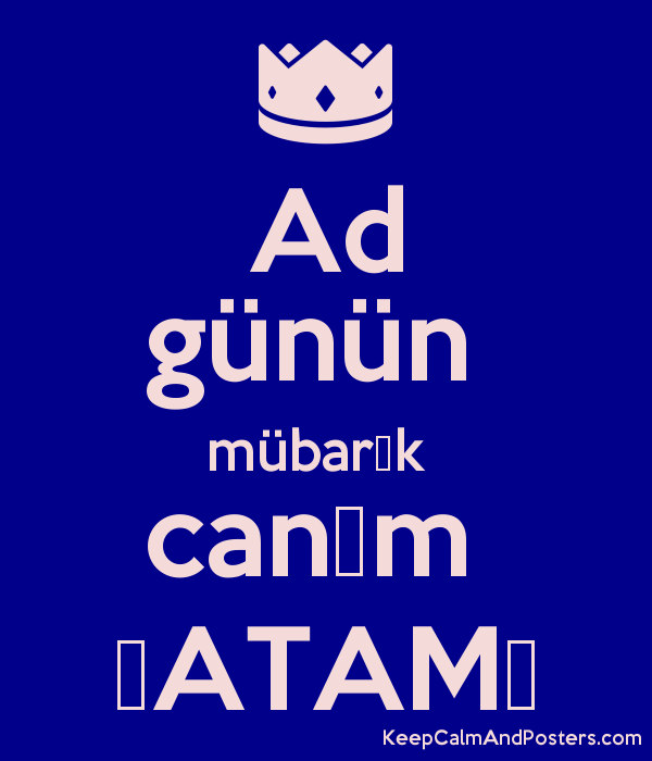 Ad Gunun Mubarək Canim Atam Keep Calm And Posters Generator