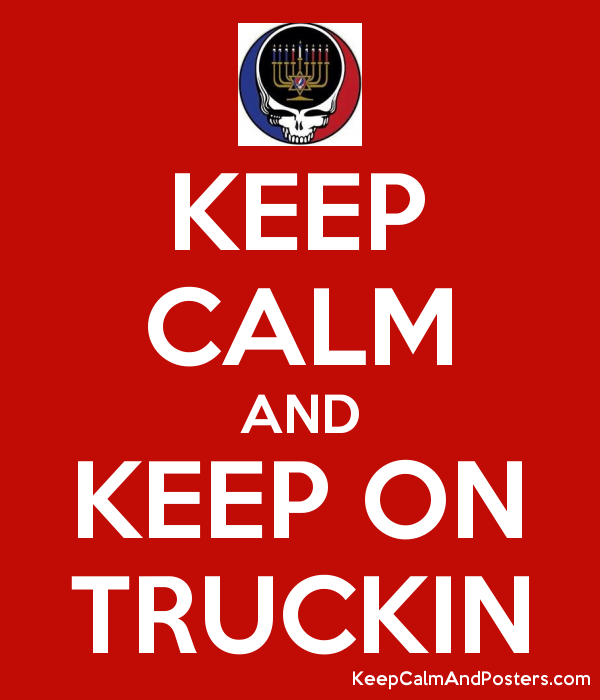 KEEP CALM AND KEEP ON TRUCKIN - Keep Calm and Posters