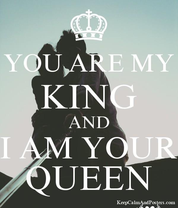 Your my king