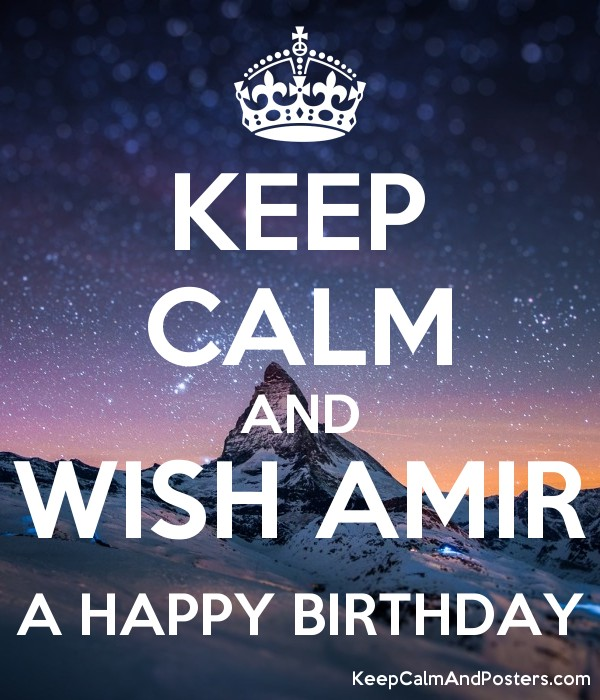 KEEP CALM AND WISH AMIR A HAPPY BIRTHDAY Poster