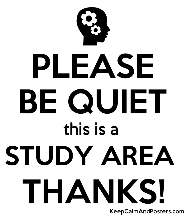 please be quiet this is a study area thanks keep calm and posters