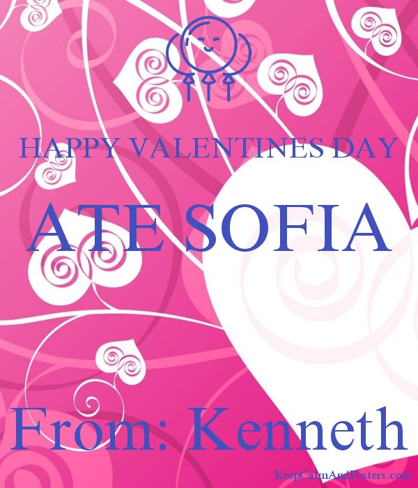 Happy Valentines Day Ate Sofia From Kenneth Keep Calm And Posters