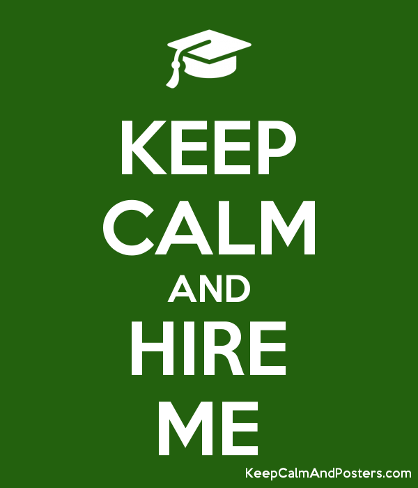 keep calm and hire me keep calm and posters generator maker for rh keepcalmandposters com keep calm and carry on logo maker