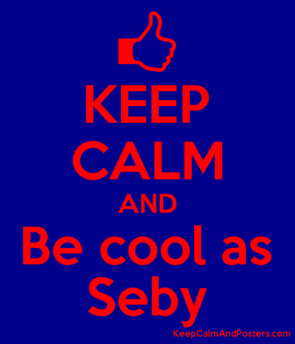 5742855_keep_calm_and_be_cool_as_seby.pn