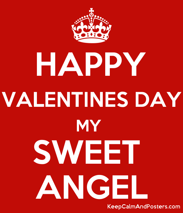 Happy Valentines Day My Sweet Angel Keep Calm And Posters