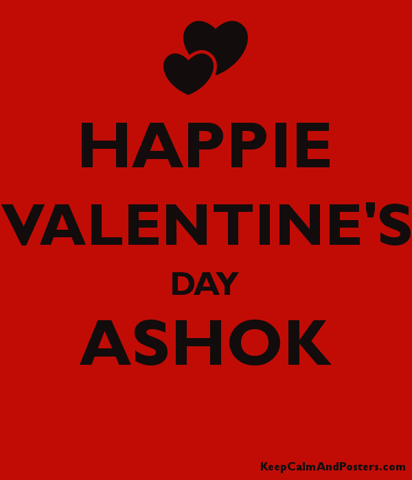 Happie Valentine S Day Ashok Keep Calm And Posters Generator