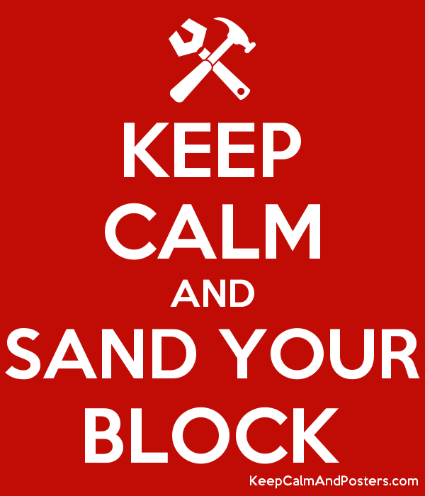 keep calm and sand your block keep calm and posters generator
