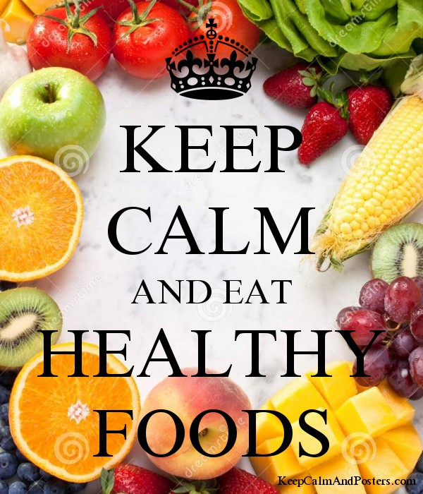 KEEP CALM AND EAT HEALTHY FOODS - Keep Calm and Posters Generator