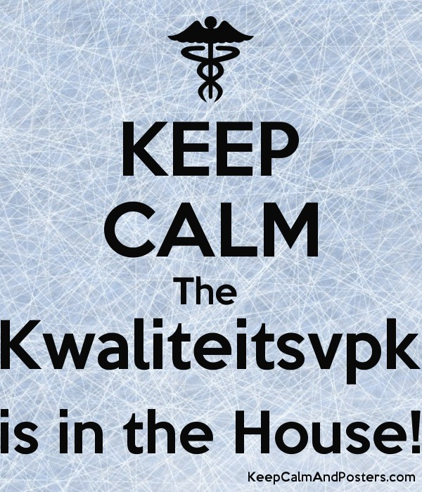 KEEP CALM The  Kwaliteitsvpk is in the House! Poster