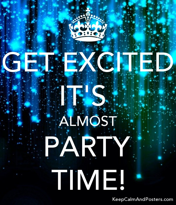 get excited it s almost party time keep calm and posters
