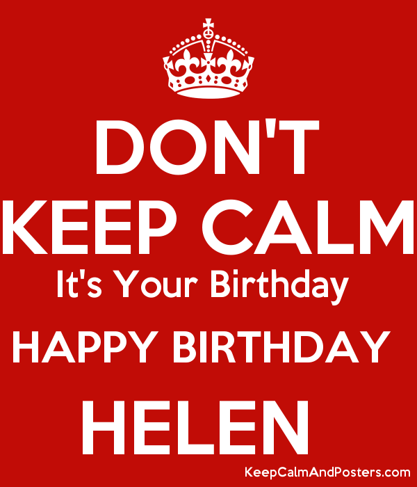 DON'T KEEP CALM It's Your Birthday  HAPPY BIRTHDAY  HELEN  Poster