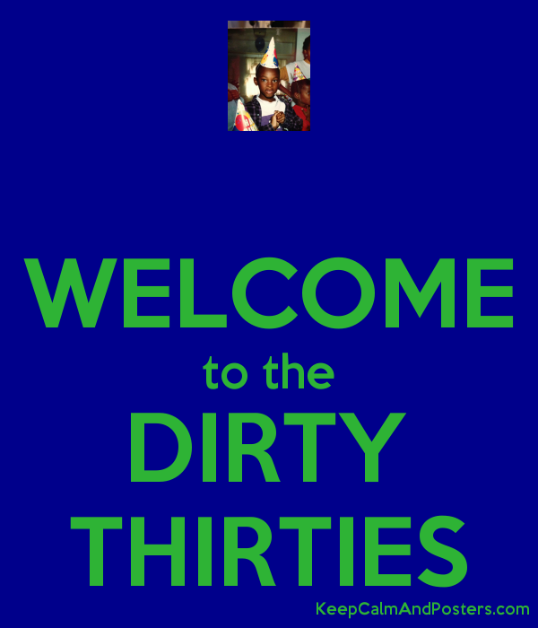 the dirty thirties and the great The dirty thirties: tales of the nineteen thirties during which occurred a great drought, a lengthy depression and the era commonly called the dust.