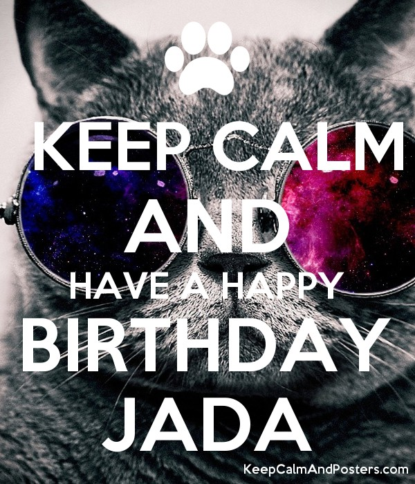 KEEP CALM  AND  HAVE A HAPPY BIRTHDAY JADA Poster