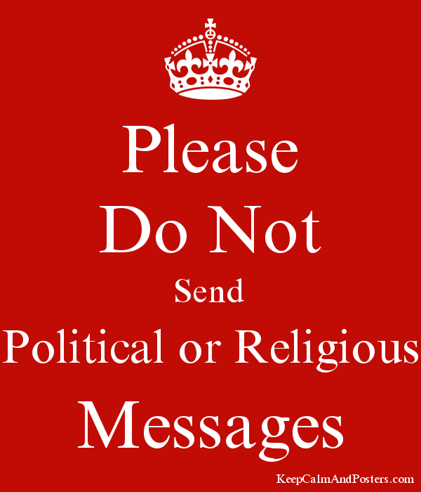 please do not send political or religious messages keep calm and