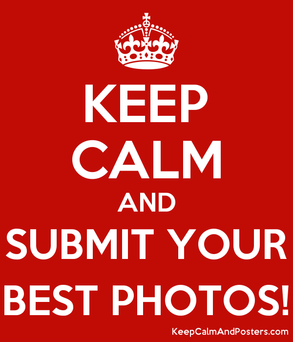 KEEP CALM AND SUBMIT YOUR BEST PHOTOS! Poster