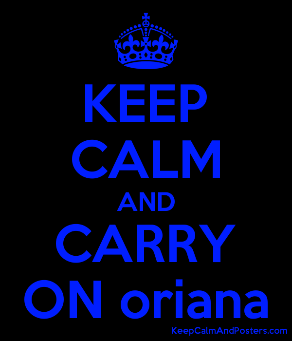 KEEP CALM AND CARRY ON oriana Poster