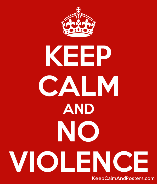 KEEP CALM AND NO VIOLENCE - Keep Calm and Posters Generator, Maker For Free  - KeepCalmAndPosters.com