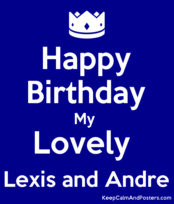 Happy Birthday My  Lovely  Lexis and Andre Poster