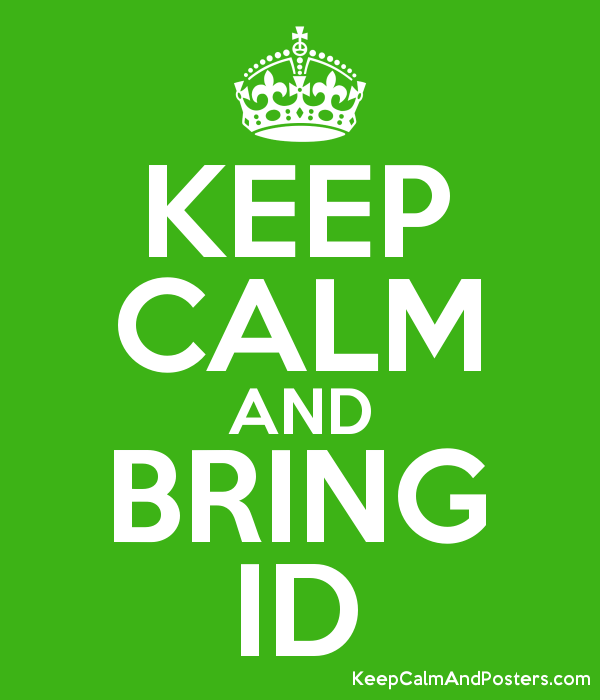 KEEP CALM AND BRING ID Poster