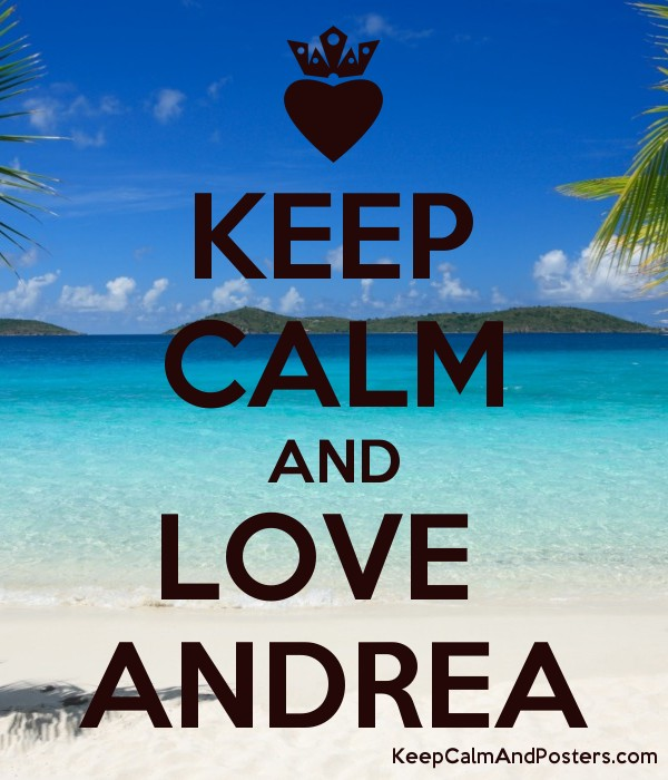 KEEP CALM AND LOVE  ANDREA Poster