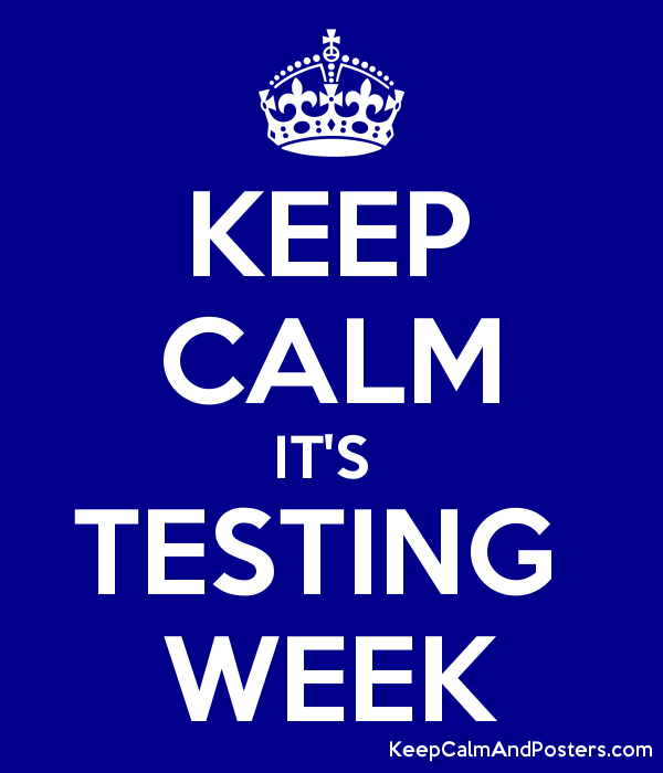Image result for keep calm its testing week