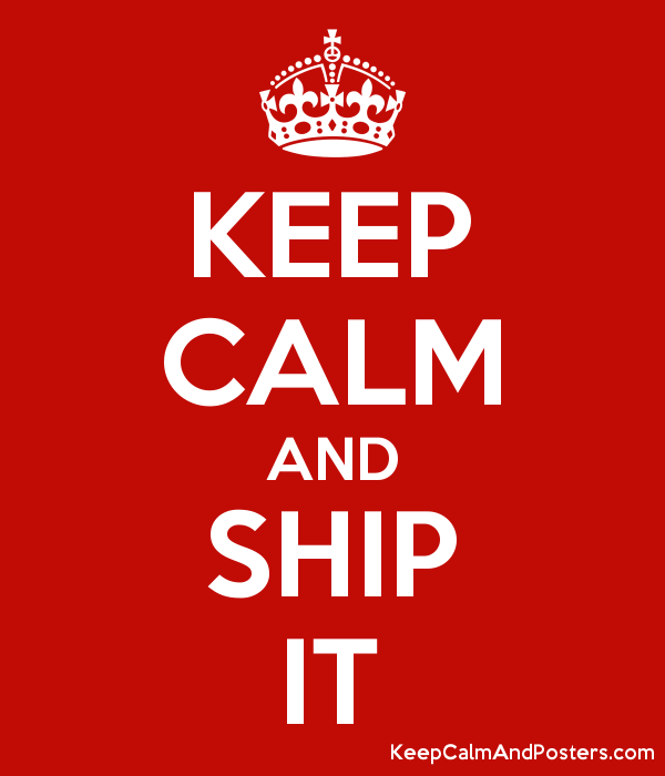 7ebb5b3cbc0f1 KEEP CALM AND SHIP IT - Keep Calm and Posters Generator