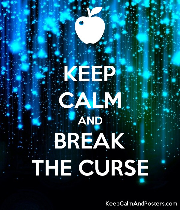 KEEP CALM AND BREAK THE CURSE - Keep Calm and Posters Generator