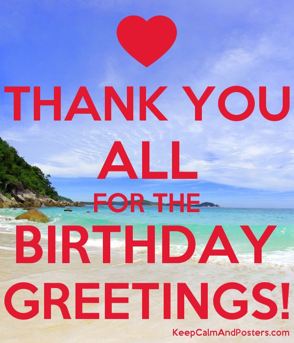Thank you all for the birthday greetings keep calm and posters thank you all for the birthday greetings poster m4hsunfo