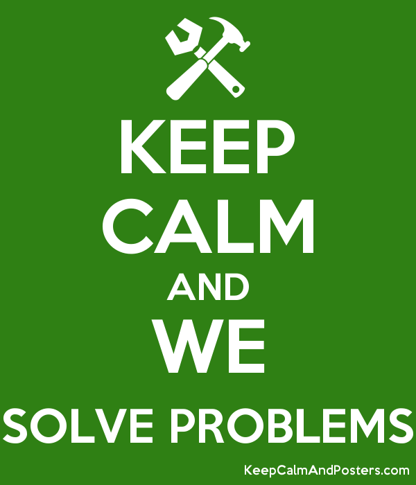 71e4acd4c25e5b KEEP CALM AND WE SOLVE PROBLEMS - Keep Calm and Posters Generator ...