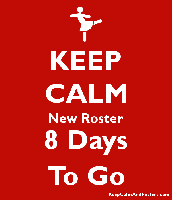 keep calm new roster 8 days to go keep calm and posters generator