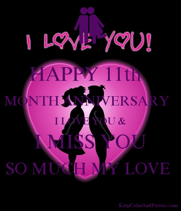 Happy 11th Month Anniversary I Love You I Miss You So Much My Love
