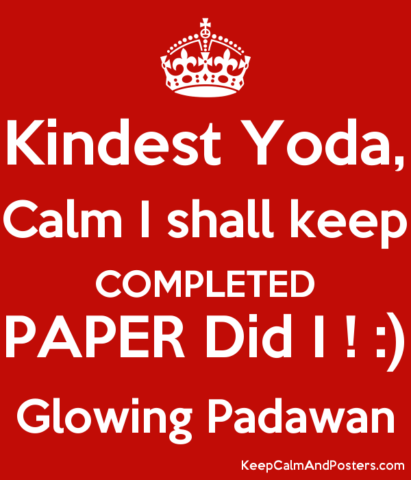 Kindest Yoda, Calm I shall keep COMPLETED PAPER Did I