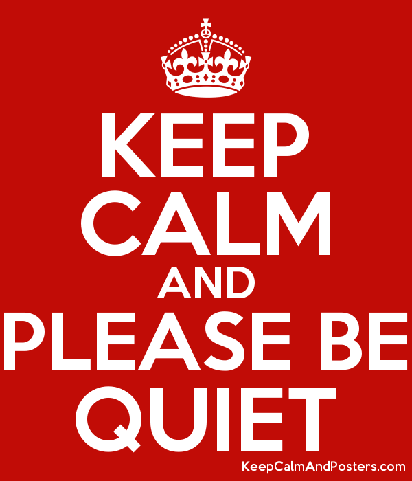 keep calm and please be quiet keep calm and posters generator