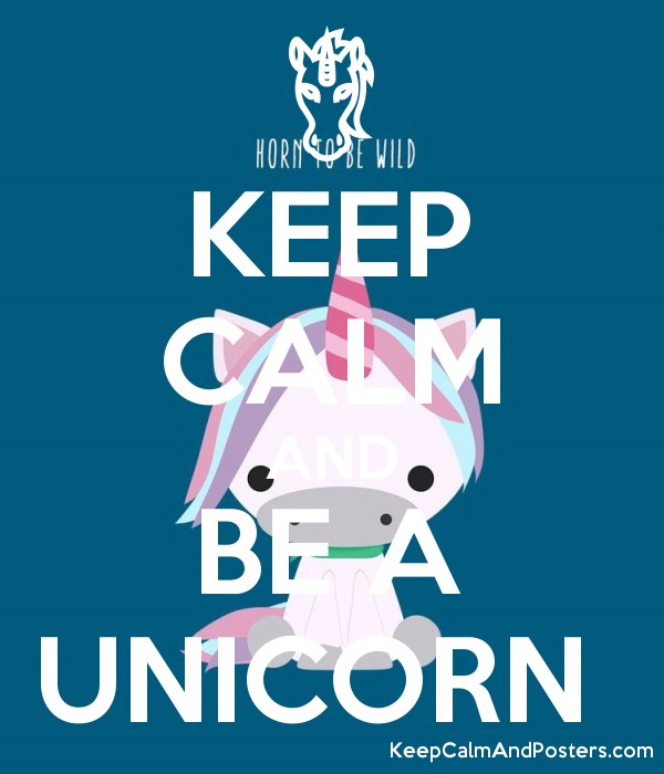 keep calm and be a unicorn keep calm and posters generator maker