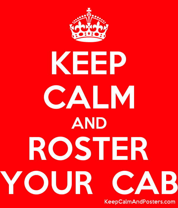 keep calm and roster your cab keep calm and posters generator
