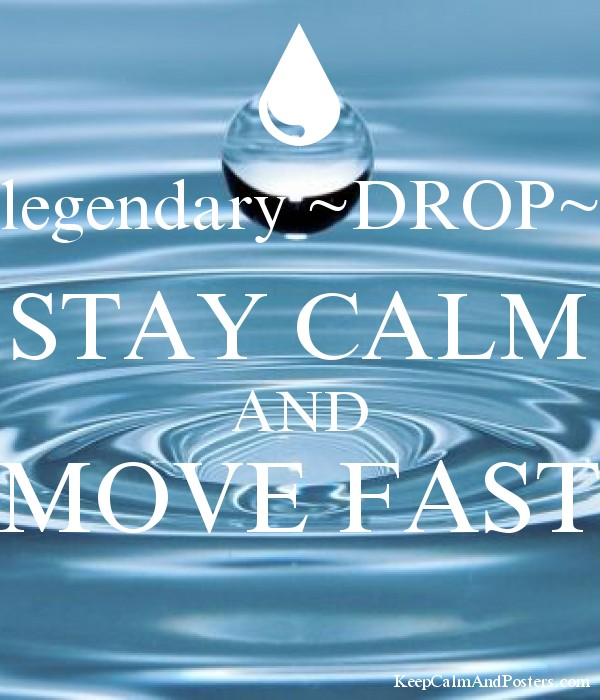 legendary ~DROP~ STAY CALM AND MOVE FAST - Keep Calm and Posters