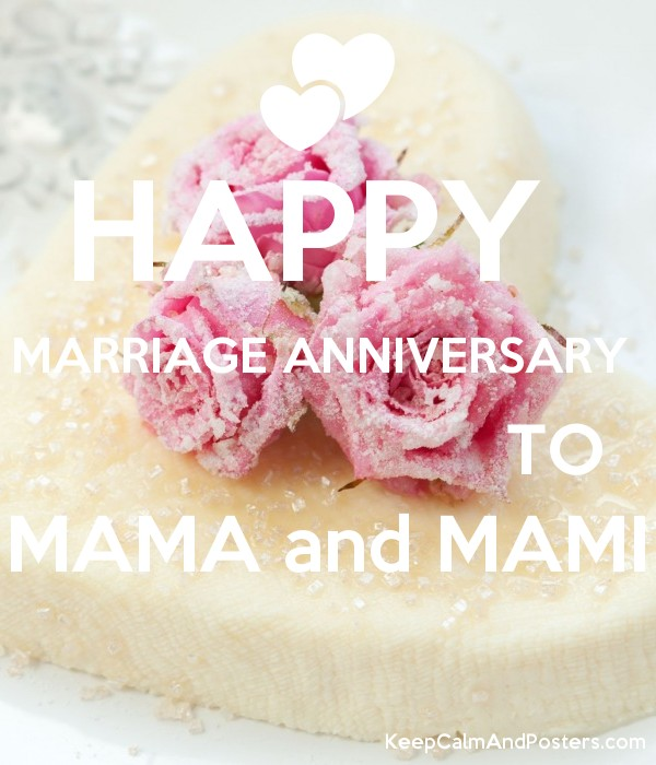 Happy Marriage Anniversary To Mama And Mami Keep Calm And Posters