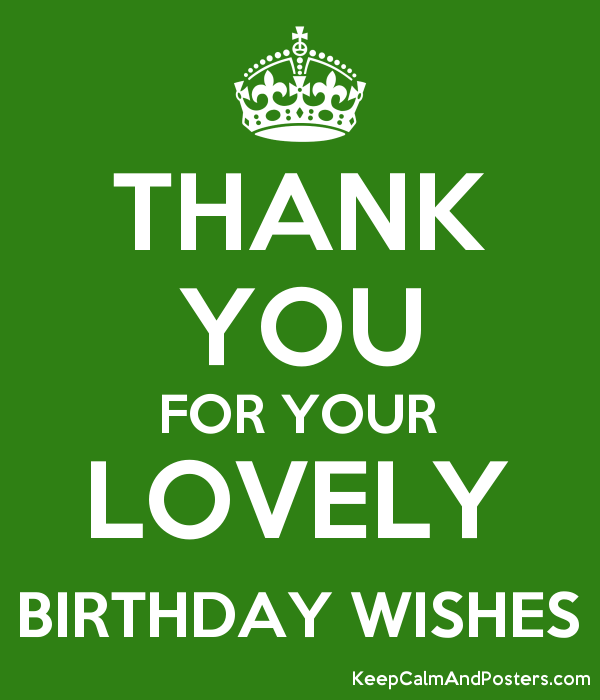 Thank You For Your Lovely Birthday Wishes Keep Calm And Posters