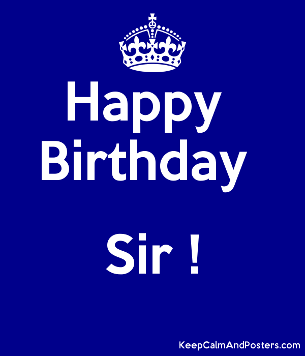 Happy Birthday Sir Keep Calm And Posters Generator Maker For