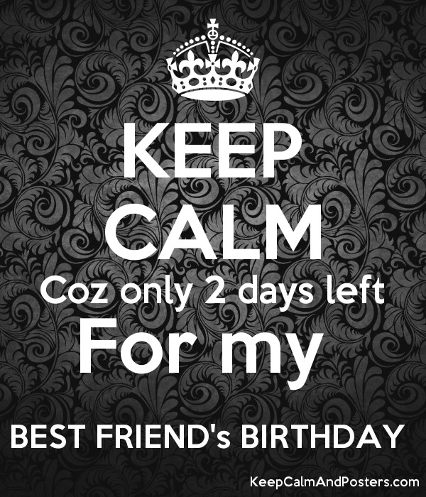 KEEP CALM Coz only 2 days left...