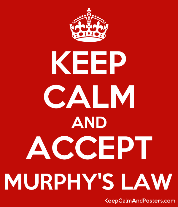 KEEP CALM AND ACCEPT MURPHY'S LAW - Keep Calm and Posters